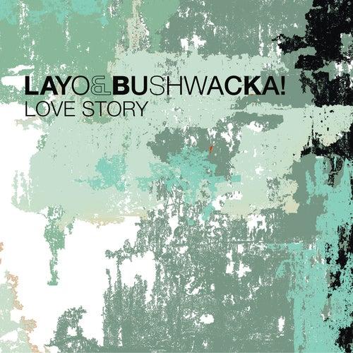 Love Story von Layo & Bushwacka!