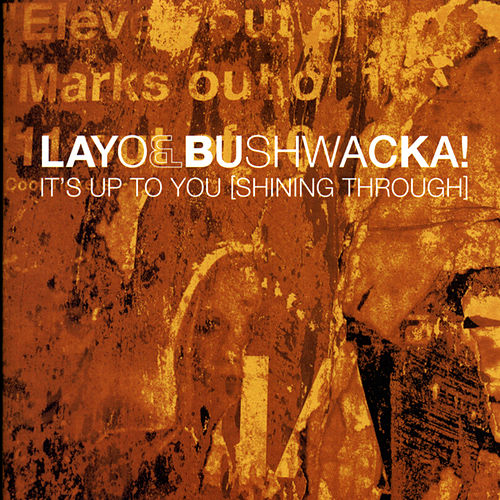 It's Up To You (Shining Through) von Layo & Bushwacka!