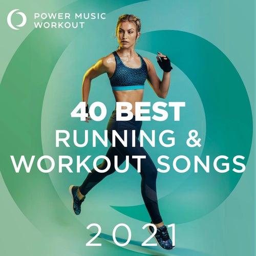 40 Best Running & Workout Songs 2021 (nonstop Workout Music 126-168 BPM) van Power Music Workout