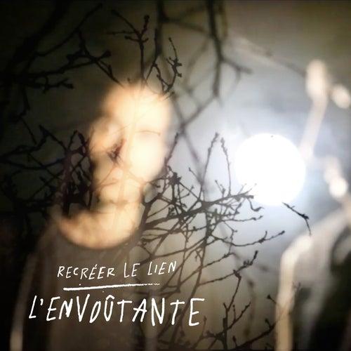 Recréer le lien by L'Envoûtante