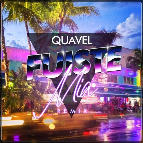 Fuiste Mía (Remix) by Quavel
