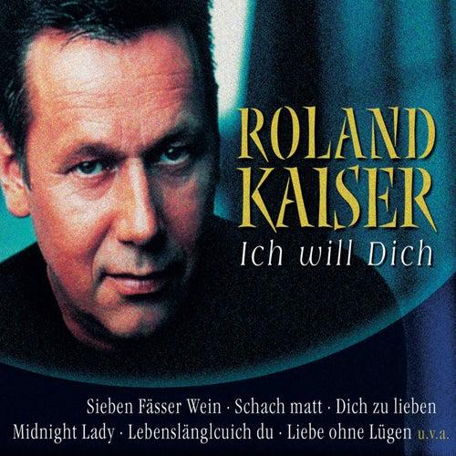 Ich will Dich von Roland Kaiser