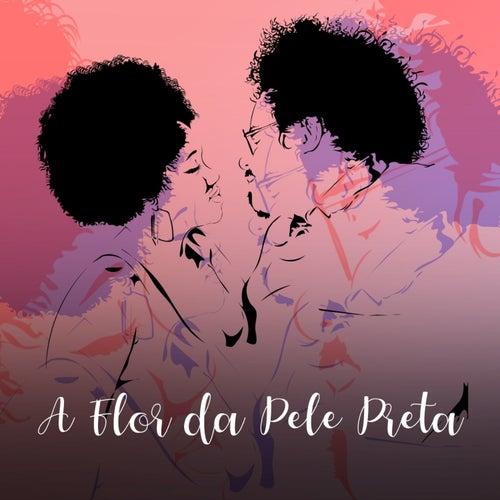 A Flor da Pele Preta by Val Santos