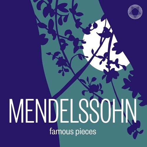Mendelssohn: Famous Pieces by Various Artists