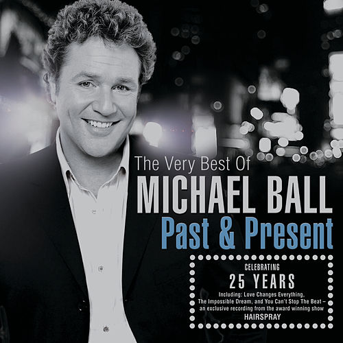 Past And Present: The Very Best Of Michael Ball von Michael Ball