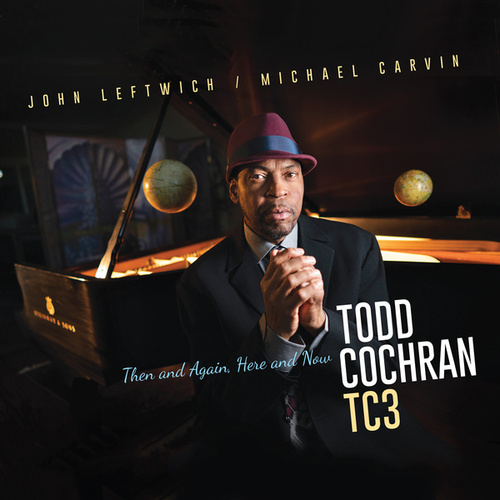 Then and Again, Here and Now de Todd Cochran