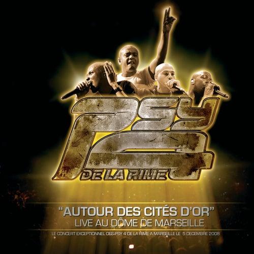 Autour Des Cités D'Or (Live Au Dôme De Marseille) de Psy4 De La Rime