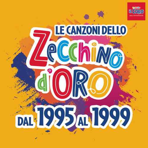 Le canzoni dello Zecchino d'oro dal 1995 al 1999 by Piccolo Coro Dell'Antoniano