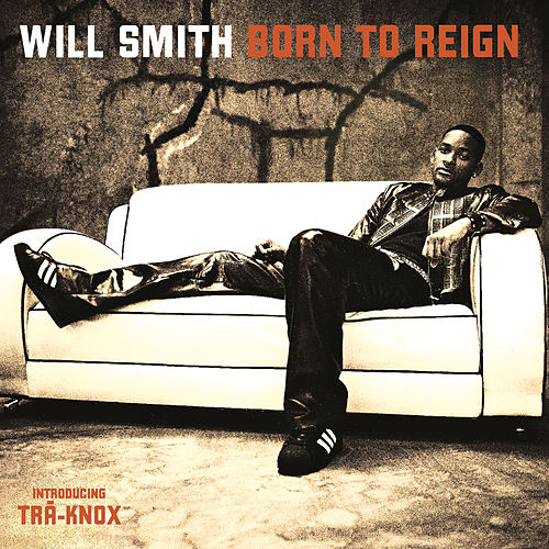 Born To Reign de Will Smith