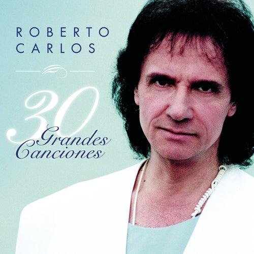 30 Grandes Canciones by Roberto Carlos