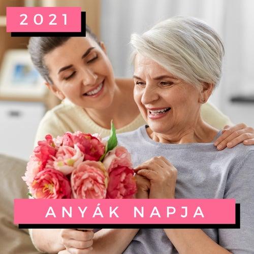 Anyák Napja 2021 von Various Artists