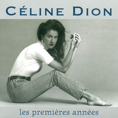 Les Premieres Annees von Celine Dion