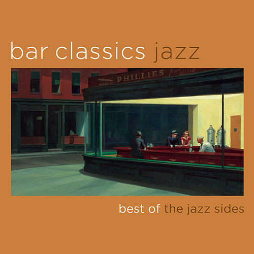 Bar Classics - Best of the Jazz Sides von Various Artists