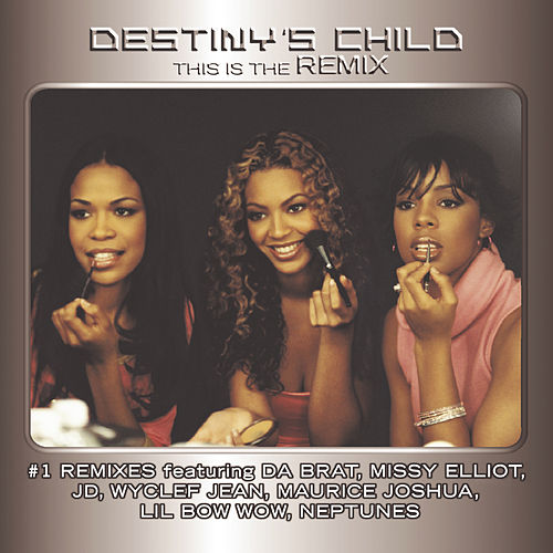 This Is The Remix von Destiny's Child