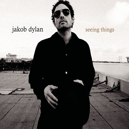 Seeing Things de Jakob Dylan