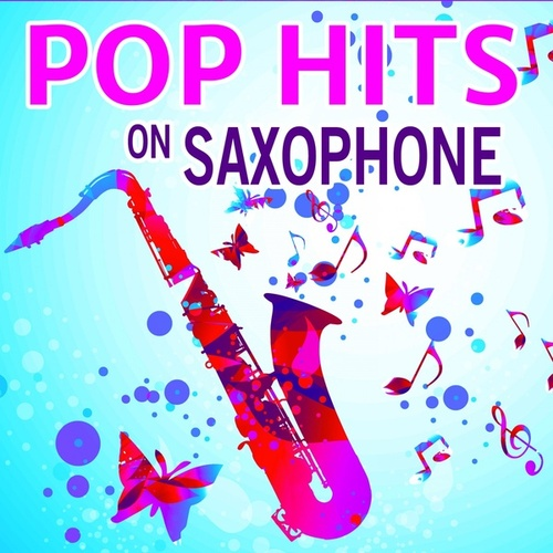 Pop Hits on Saxophone van Saxophone Dreamsound