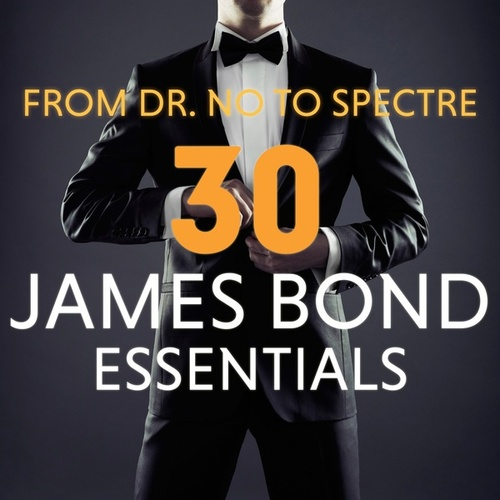 From Dr.No to Spectre - 30 James Bond Essentials von Various Artists
