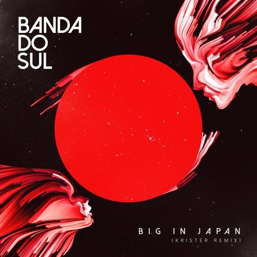 Big in Japan (Krister Remix) de Banda Do Sul