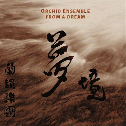 From a Dream de Orchid Ensemble