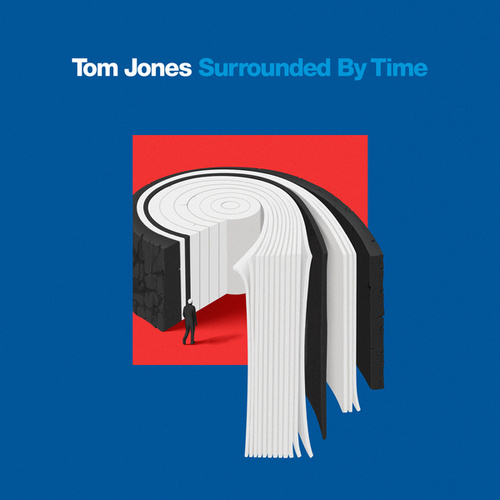 Surrounded By Time by Tom Jones