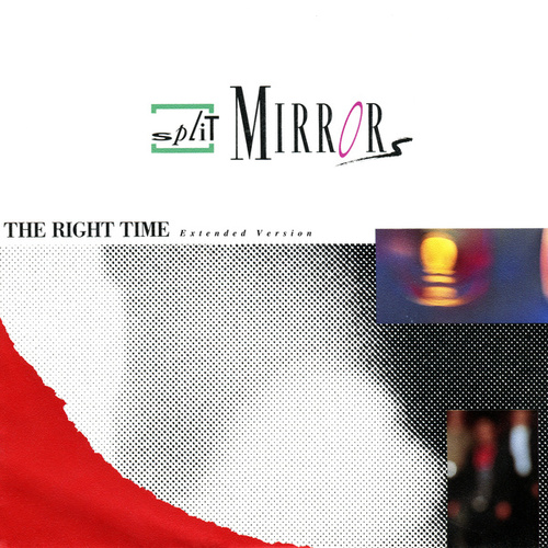 The Right Time (Extended Version Original 1987) von Split Mirrors