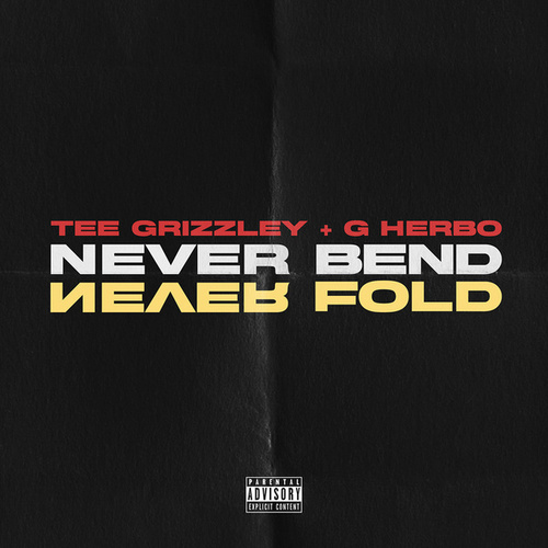 Never Bend Never Fold von Tee Grizzley