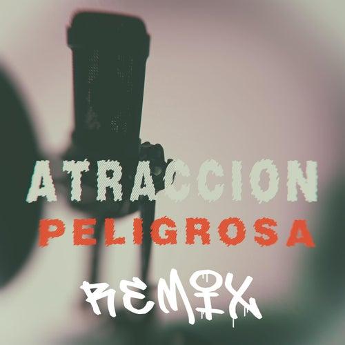 Atracción Peligrosa (Remix) by A-ONE EL Rítmico