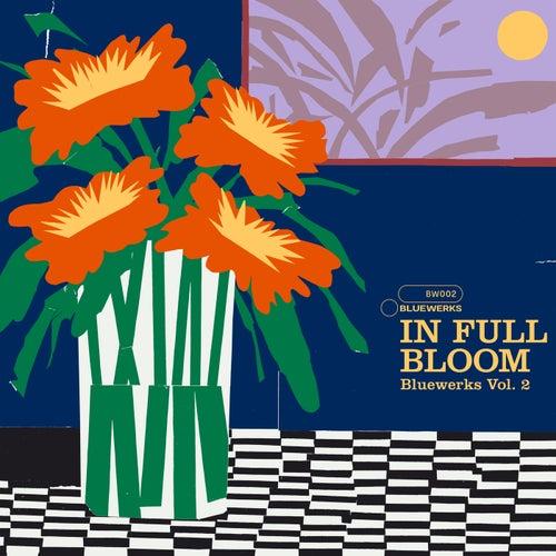 Bluewerks Vol. 2: In Full Bloom by Bluewerks