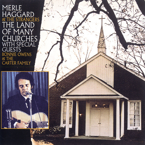 The Land Of Many Churches de Merle Haggard And The Strangers