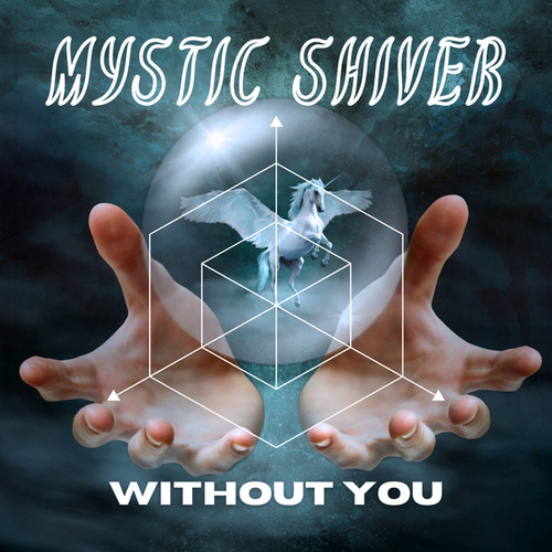 Without You (Metal Version) van Mystic Shiver