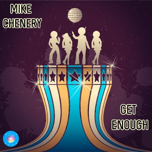 Get Enough von Mike Chenery
