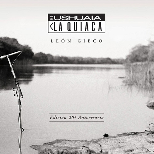 De Ushuaia A La Quiaca de Leon Gieco