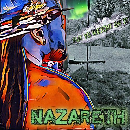 Put Yo' Weight on It de Nazareth