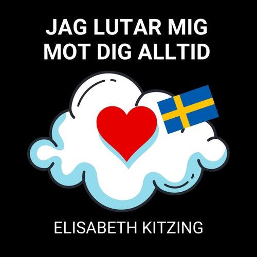 Jag Lutar Mig Mot Dig Alltid by Elisabeth Kitzing