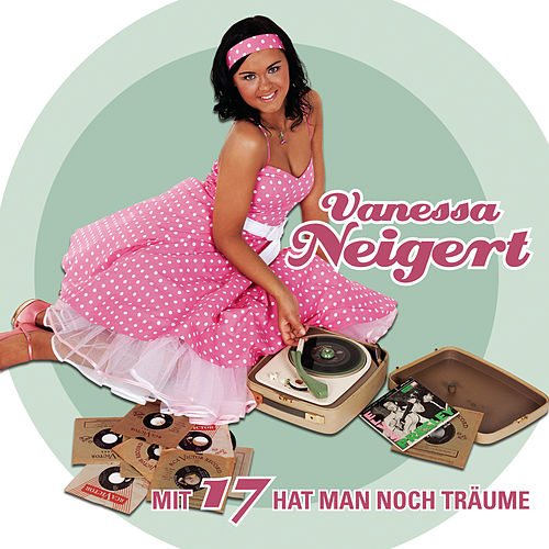 Mit 17 hat man noch Träume by Vanessa Neigert