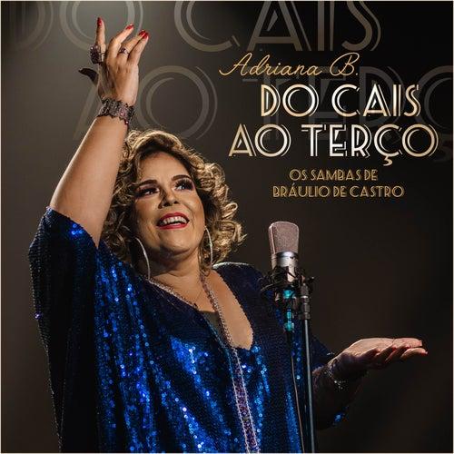 Do Cais ao Terço - Os Sambas de Bráulio de Castro by Adriana B