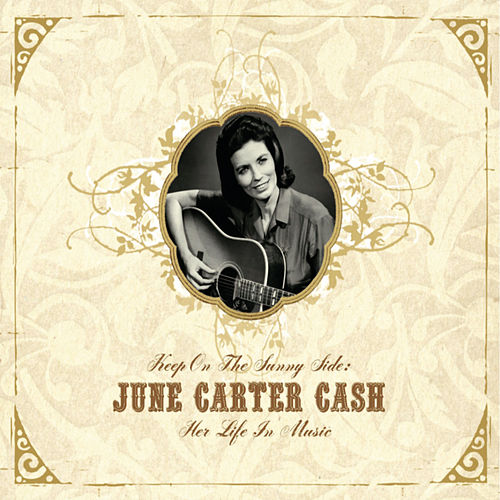 Keep On the Sunny Side -  June Carter Cash: Her Life In Music de June Carter Cash