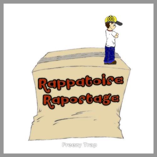 Rappatoire Raportage by Freezy Trap