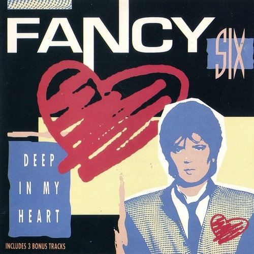 Six (Deep In My Heart) by Fancy
