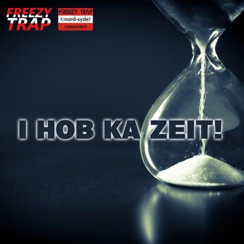 I hob ka Zeit! by Freezy Trap