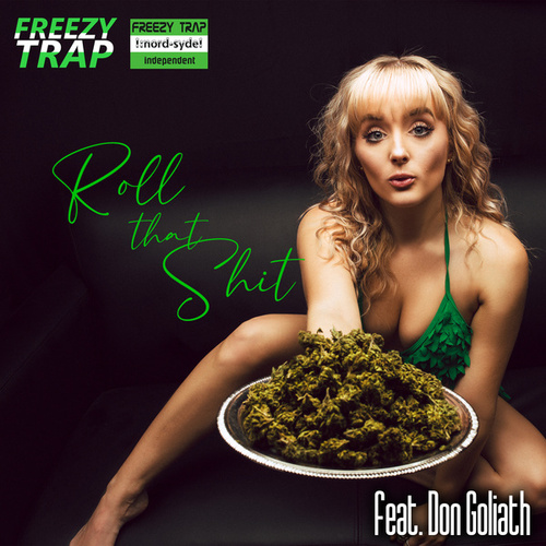 Roll that Shit by Freezy Trap