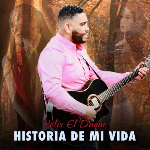 Historia de Mi Vida de Felix El Duque
