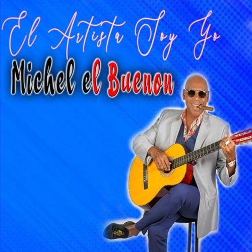 El Artista Soy Yo by Michel el Buenón