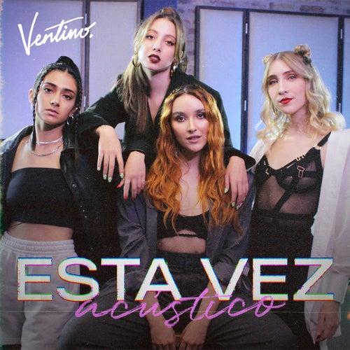 Esta Vez (Acústico) de Ventino