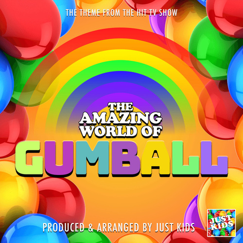 The Amazing World Of Gumball Main Theme (From 'The Amazing World Of Gumball') de Just Kids