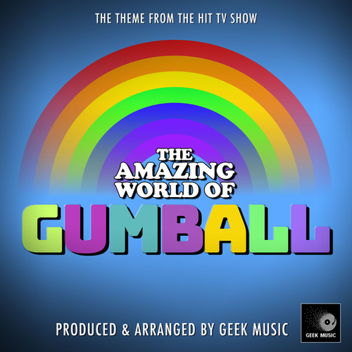 The Amazing World Of Gumball Main Theme (From 'The Amazing World Of Gumball') de Geek Music