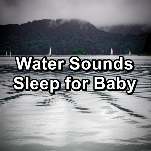 Water Sounds Sleep for Baby by S.P.A