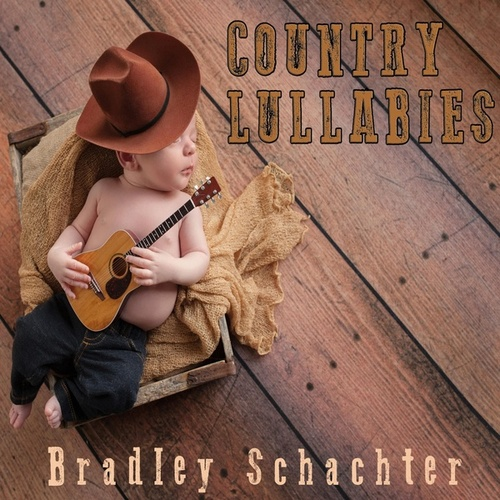 Country Lullabies by Bradley Schachter