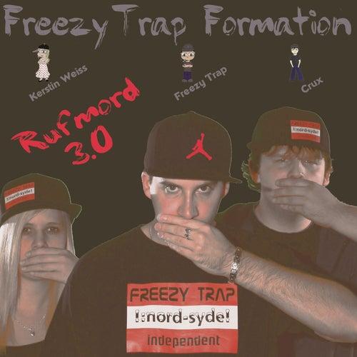 Rufmord 3.0 von Freezy Trap