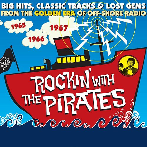 Rockin' With The Pirates: Big Hits, Classic Tracks & Lost Gems van Various Artists